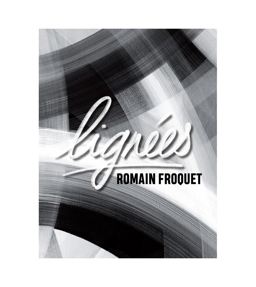 "Litho.Online Romain Froquet - Catalogue exposition \\""Lignées\\""- 80 pages"