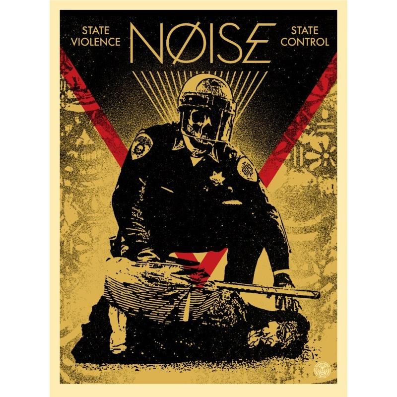 Shepard Fairey (Obey) – Noise state violence state control - sérigr. signée numérotée 400ex - 61x46cm - 2018