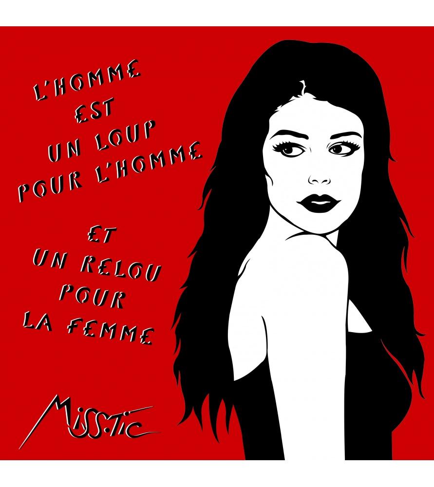 Litho.Online Miss Tic - L'Homme est un loup pour l'Homme et un relou pour la Femme